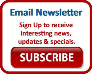 Sign Up to receive interesting news, updates, and specials.
